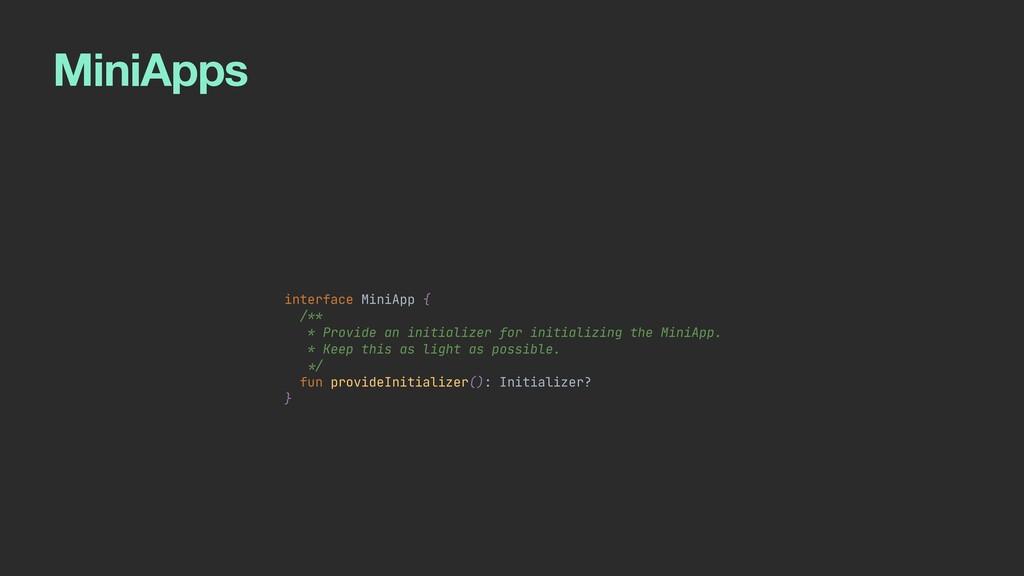MiniApps interface MiniApp {   /**   * Provide ...