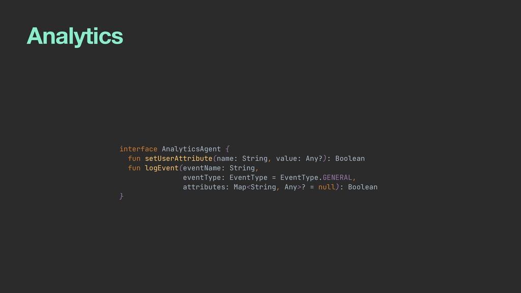 Analytics interface AnalyticsAgent {   fun setU...