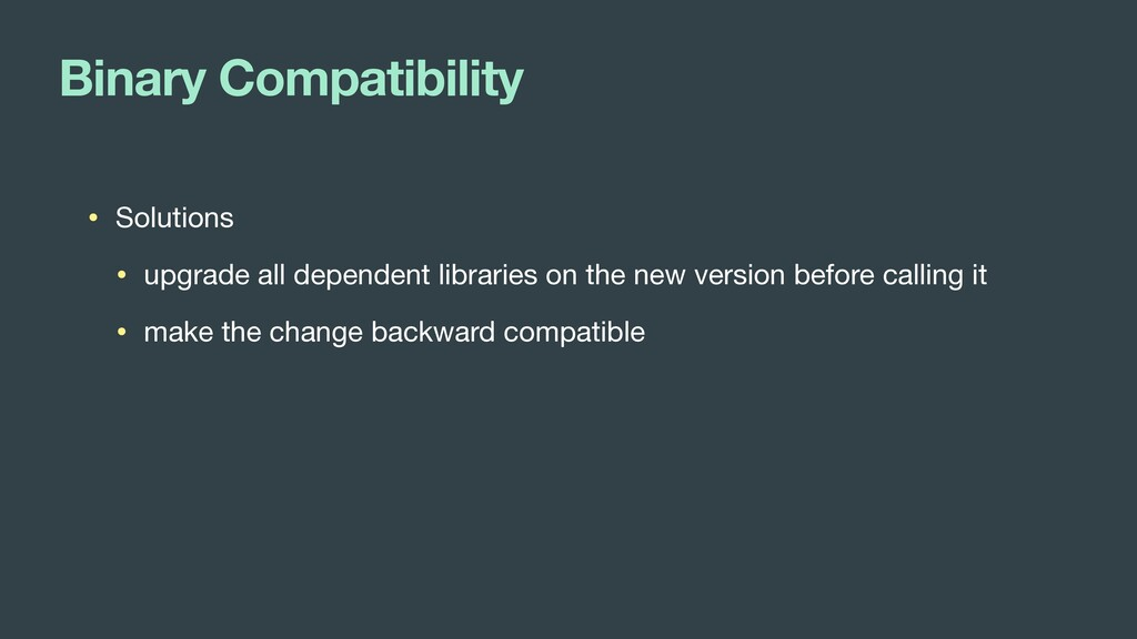 Binary Compatibility • Solutions  • upgrade all...