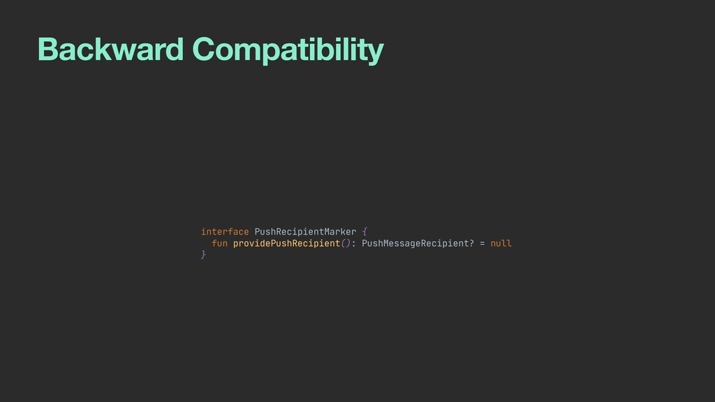 Backward Compatibility interface PushRecipientM...