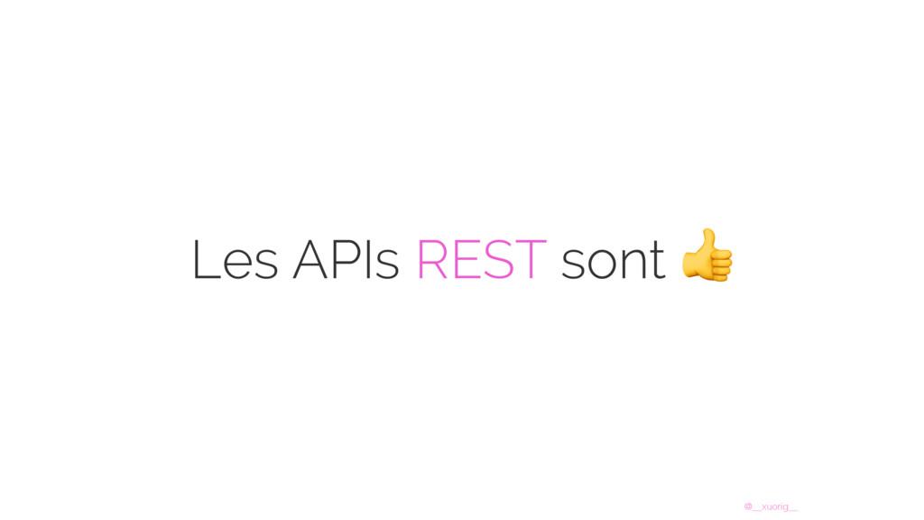 @__xuorig__ Les APIs REST sont