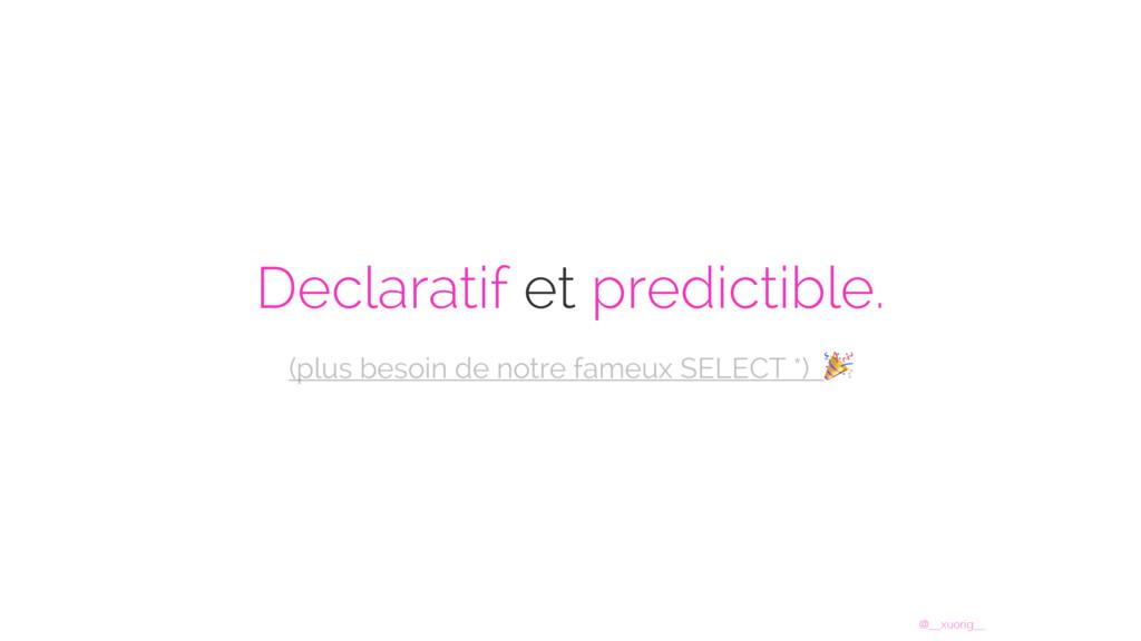@__xuorig__ Declaratif et predictible. (plus be...