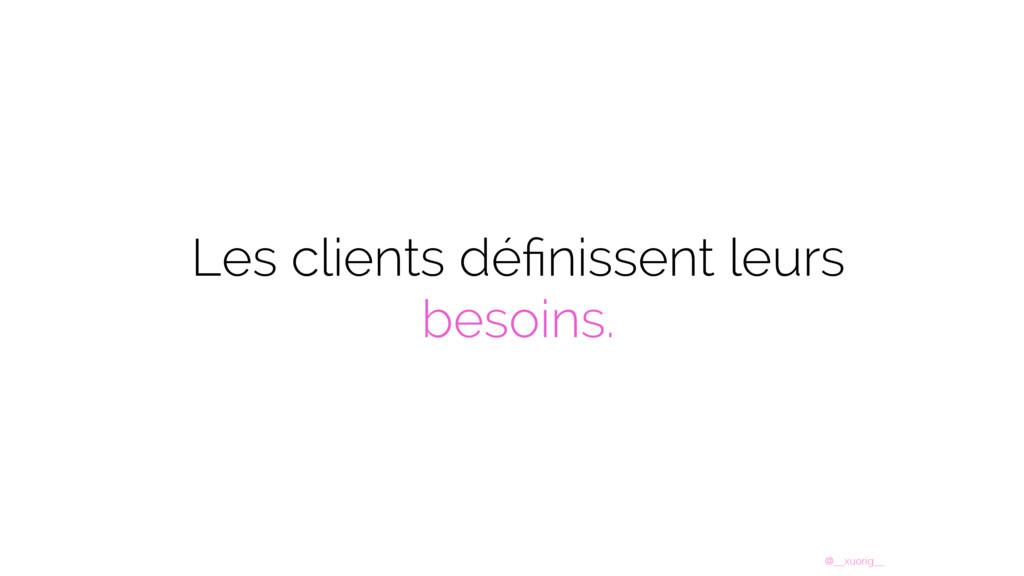 @__xuorig__ Les clients définissent leurs besoin...