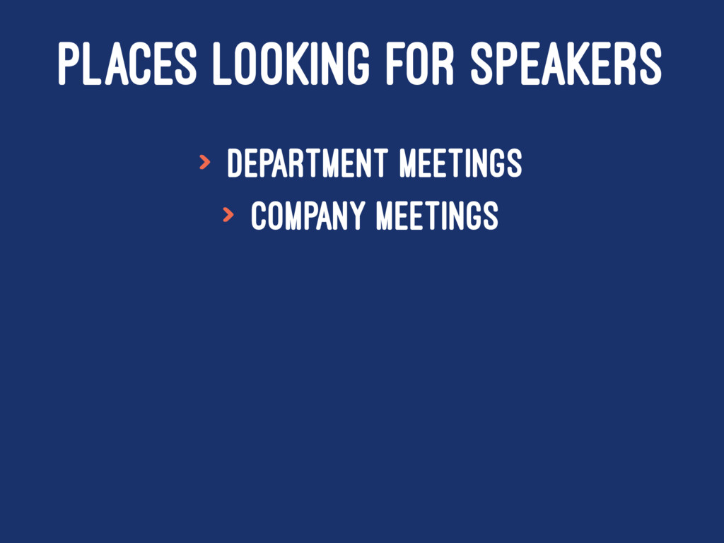 PLACES LOOKING FOR SPEAKERS > Department meetin...
