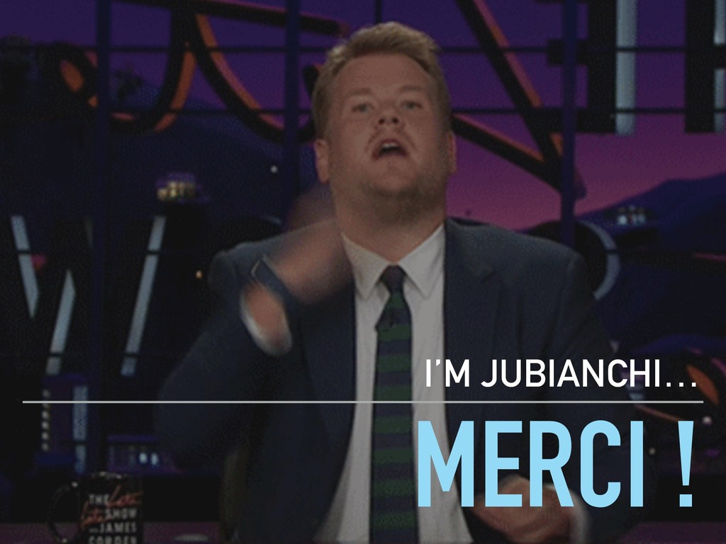 MERCI ! I'M JUBIANCHI…