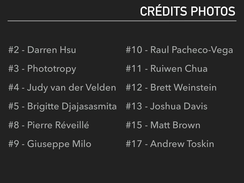 CRÉDITS PHOTOS #2 - Darren Hsu #3 - Phototropy ...