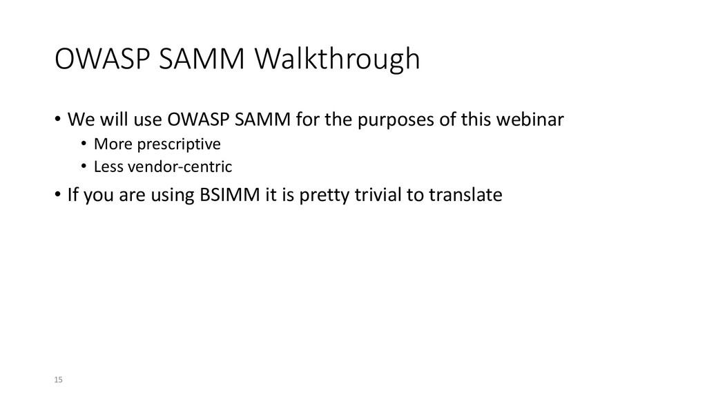 OWASP SAMM Walkthrough • We will use OWASP SAMM...
