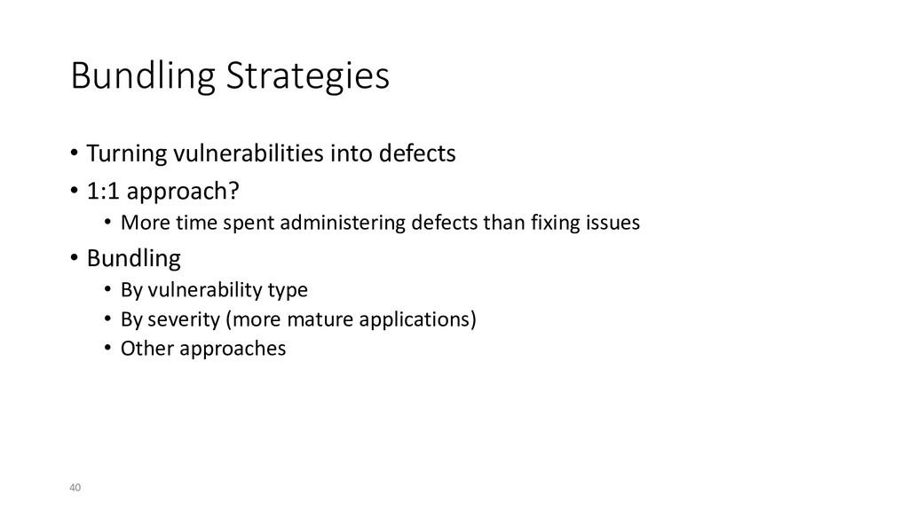 Bundling Strategies • Turning vulnerabilities i...