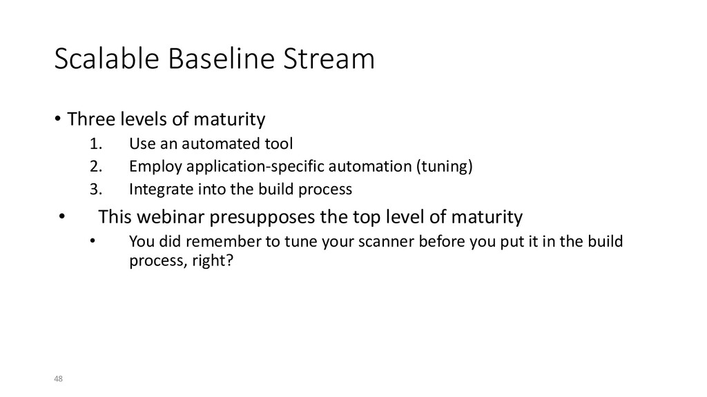 Scalable Baseline Stream • Three levels of matu...