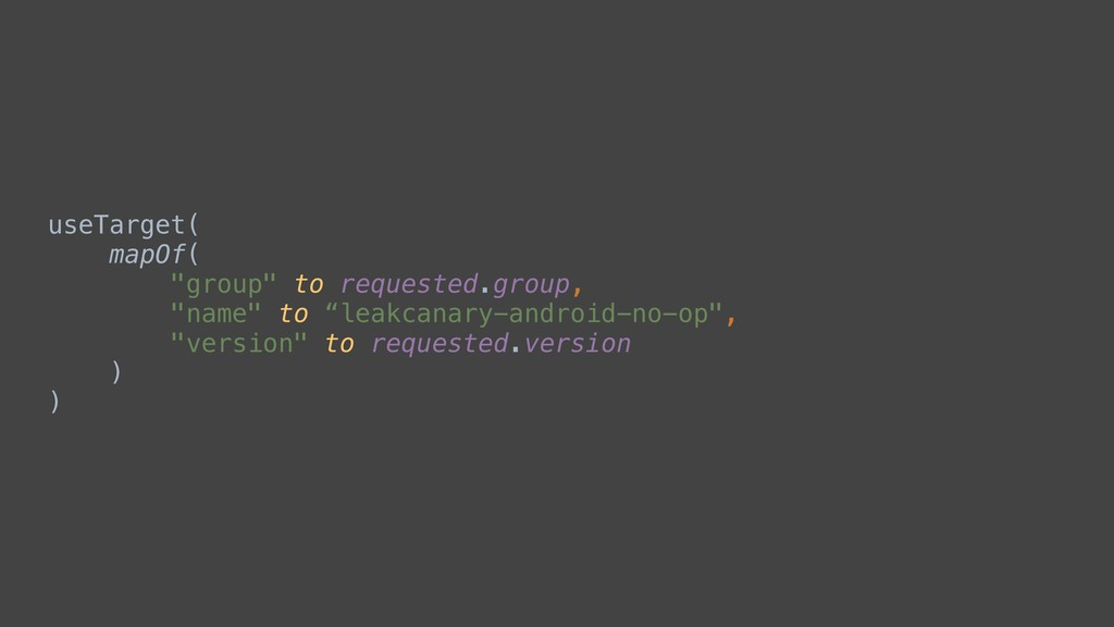 """useTarget( mapOf( """"group"""" to requested.group, """"..."""