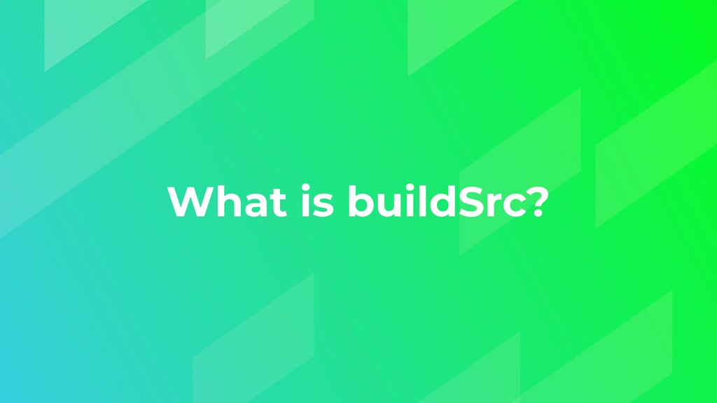 What is buildSrc?
