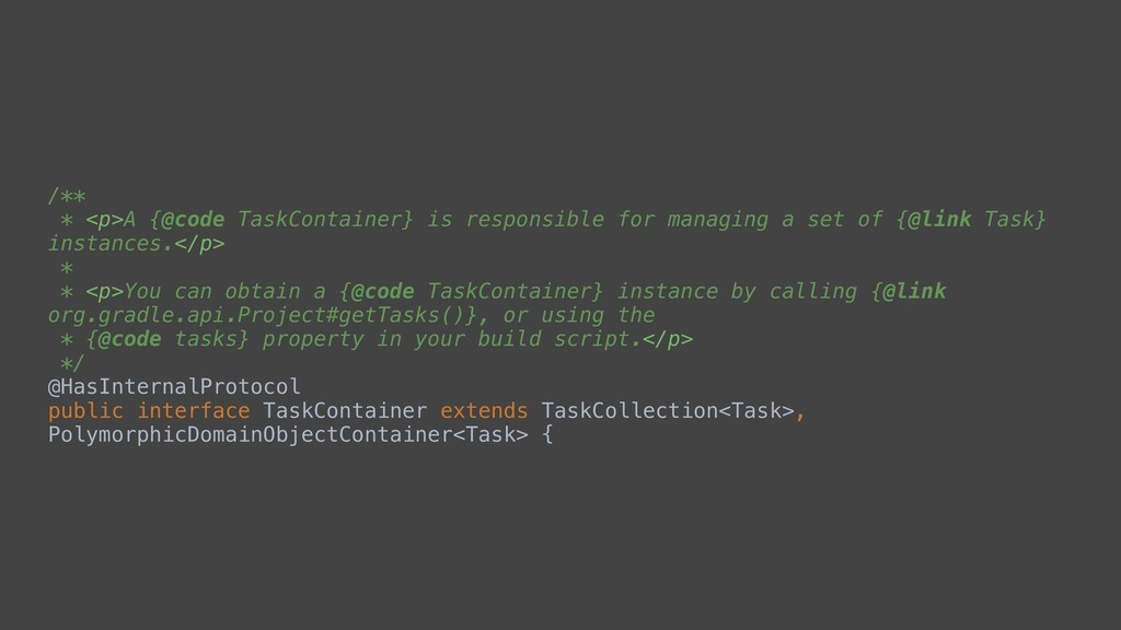 /** * <p>A {@code TaskContainer} is responsible...