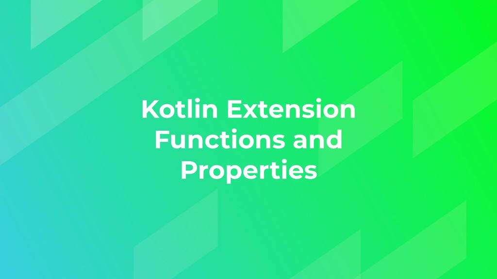 Kotlin Extension Functions and Properties