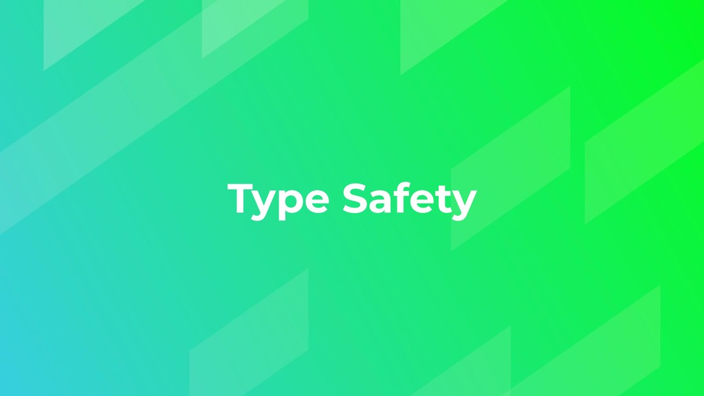 Type Safety