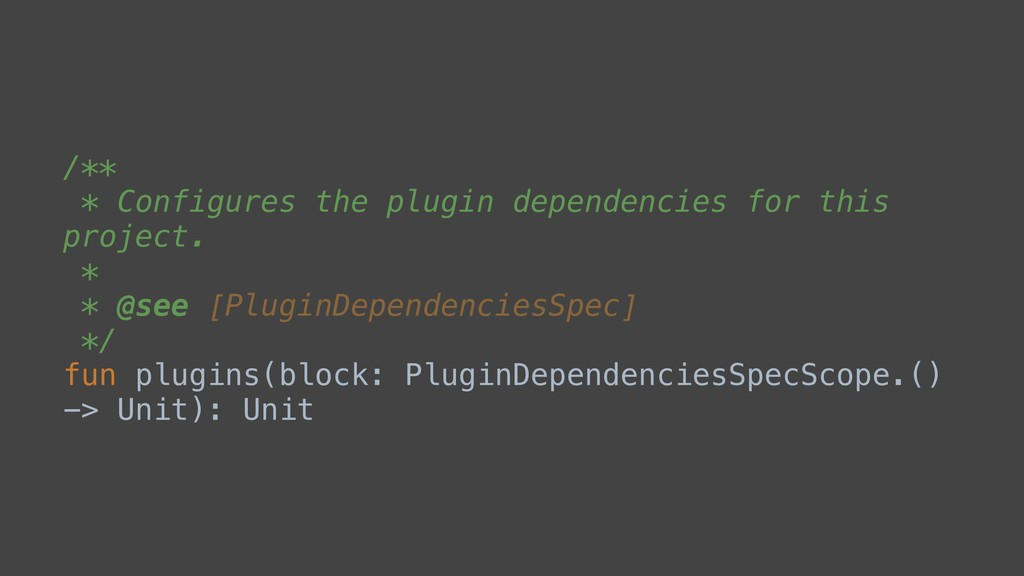 /** * Configures the plugin dependencies for th...
