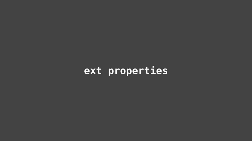 ext properties