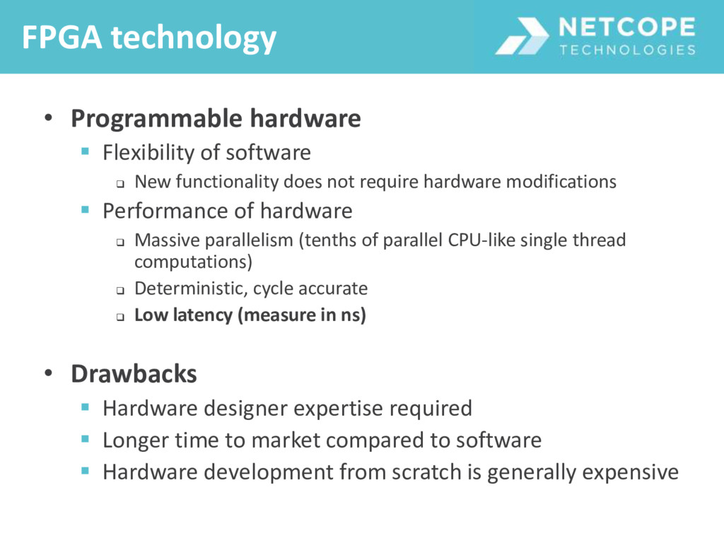 • Programmable hardware  Flexibility of softwa...