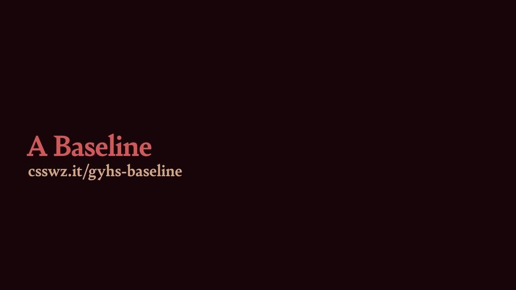 A Baseline csswz.it/gyhs-baseline