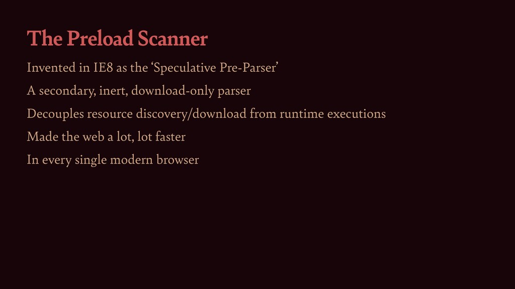 The Preload Scanner Invented in IE8 as the 'Spe...