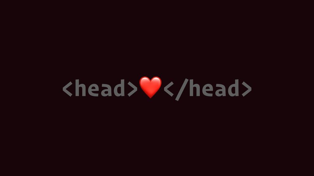 <head>❤</head>