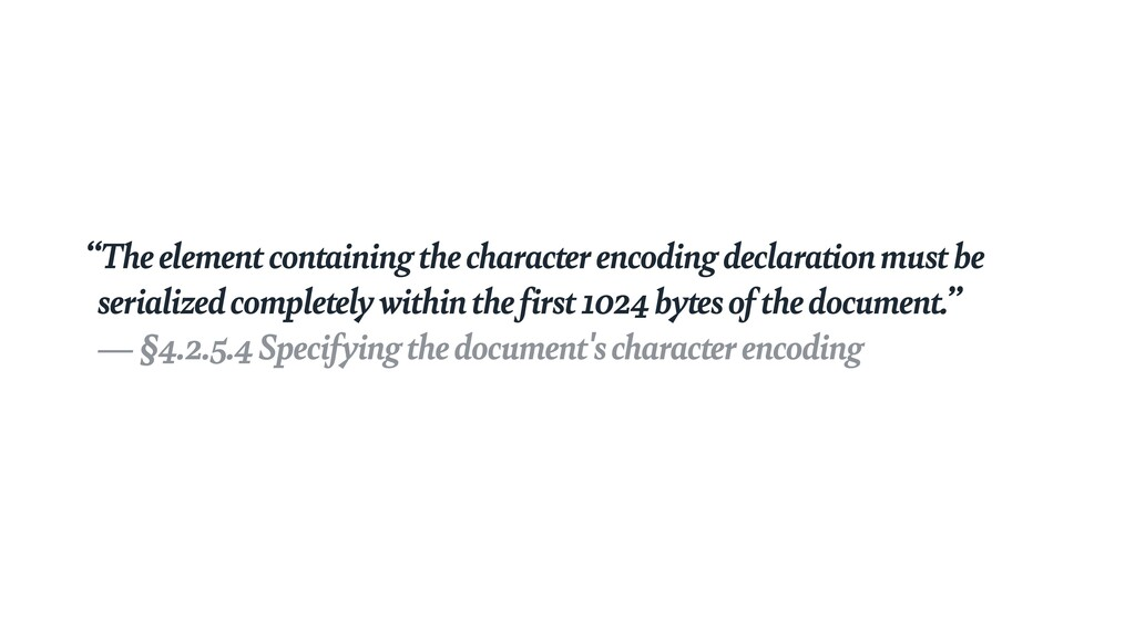 """""""The element containing the character encoding ..."""