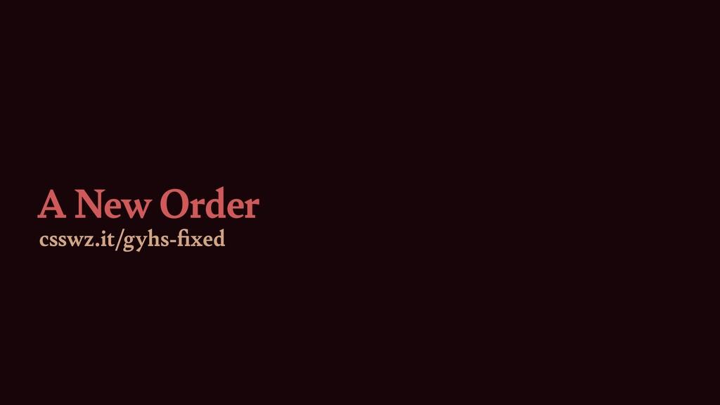 A New Order csswz.it/gyhs- fi xed