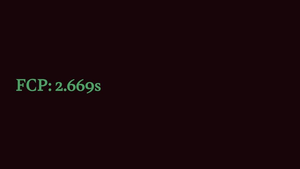 FCP: 2.669s