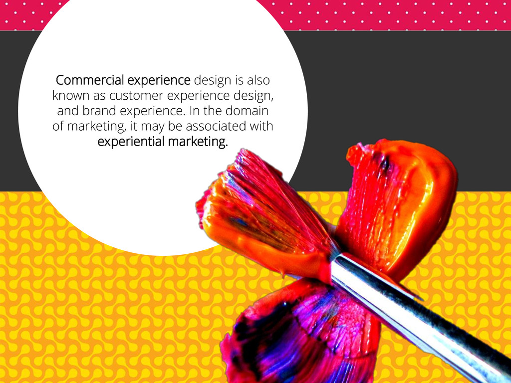 Commercial experience design is also known as c...