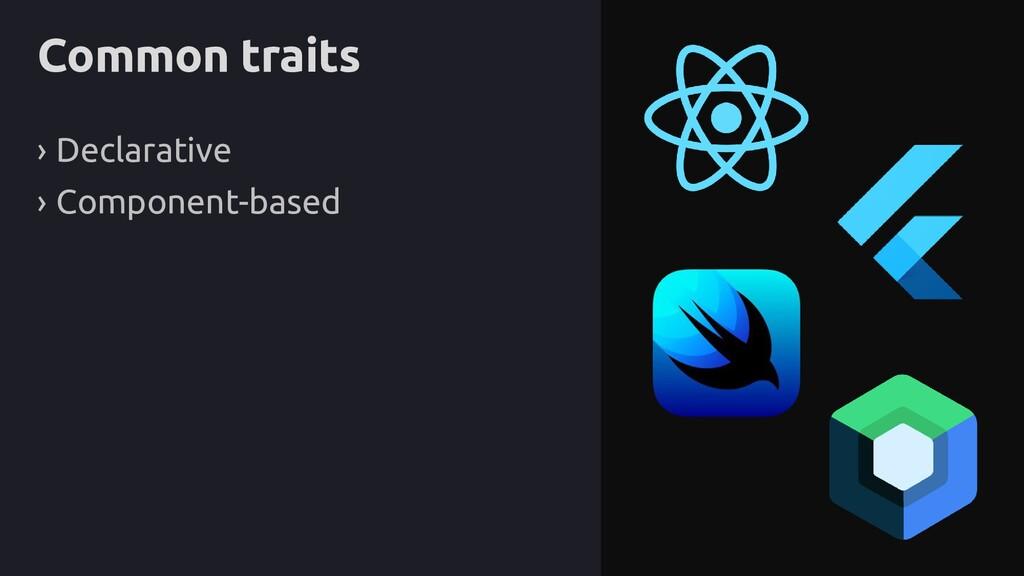 Common traits › Declarative › Component-based