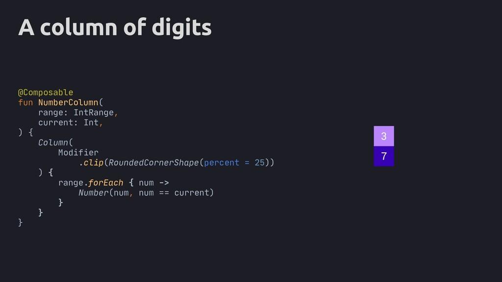 A column of digits @Composable fun NumberColumn...