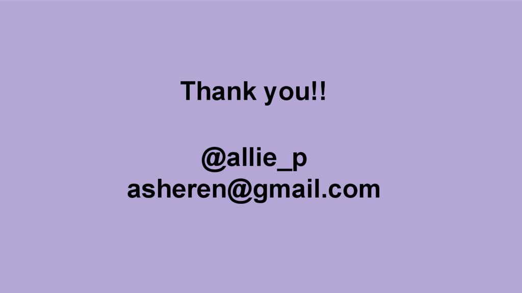 Thank you!! @allie_p asheren@gmail.com