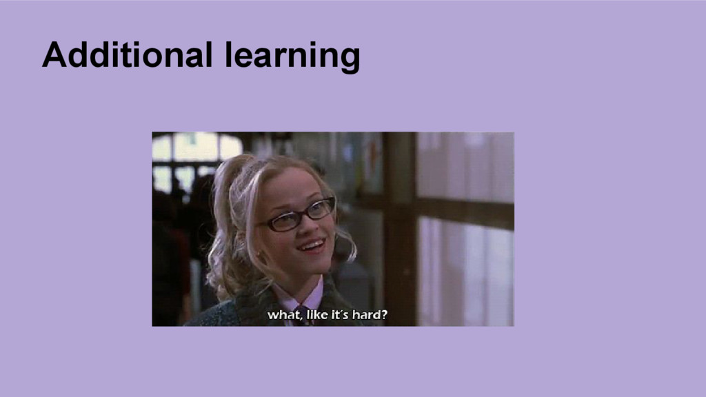 Additional learning