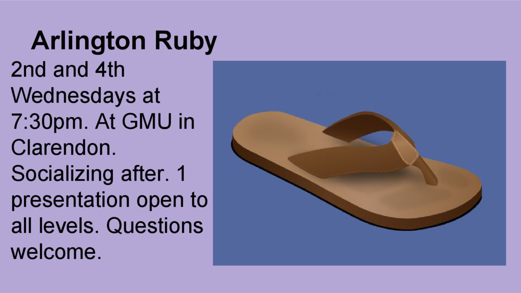 Arlington Ruby 2nd and 4th Wednesdays at 7:30pm...