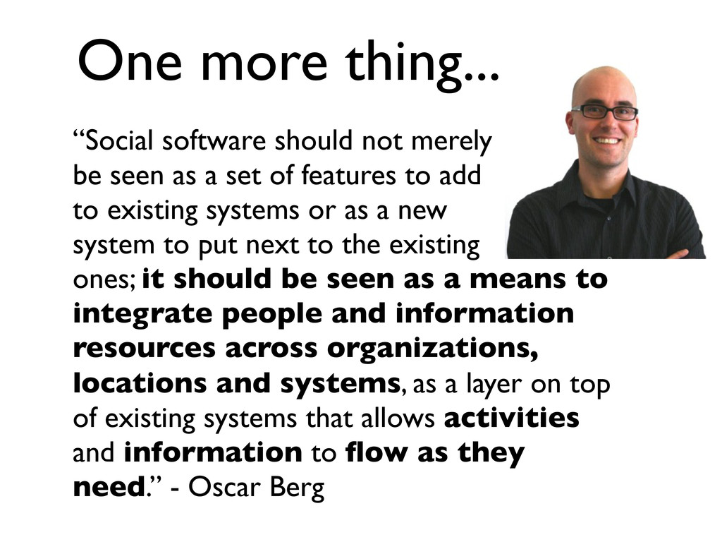 """Social software should not merely be seen as a..."