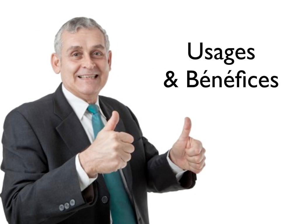Usages & Bénéfices