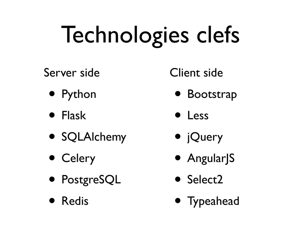 Technologies clefs Server side • Python • Flask...