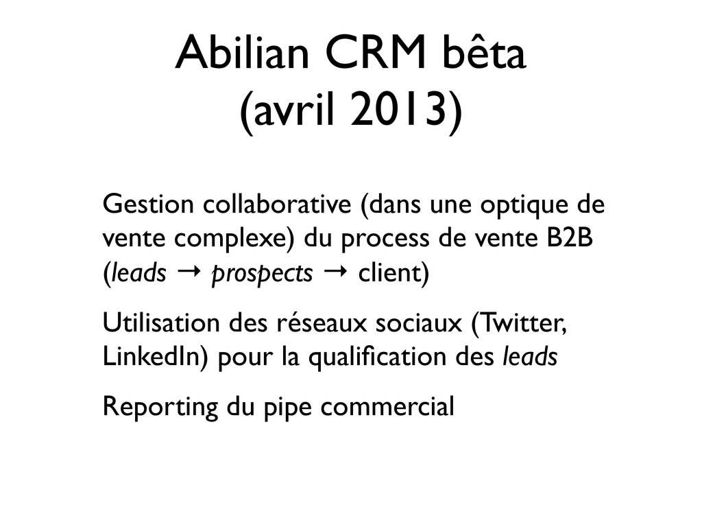 Abilian CRM bêta (avril 2013) Gestion collabora...