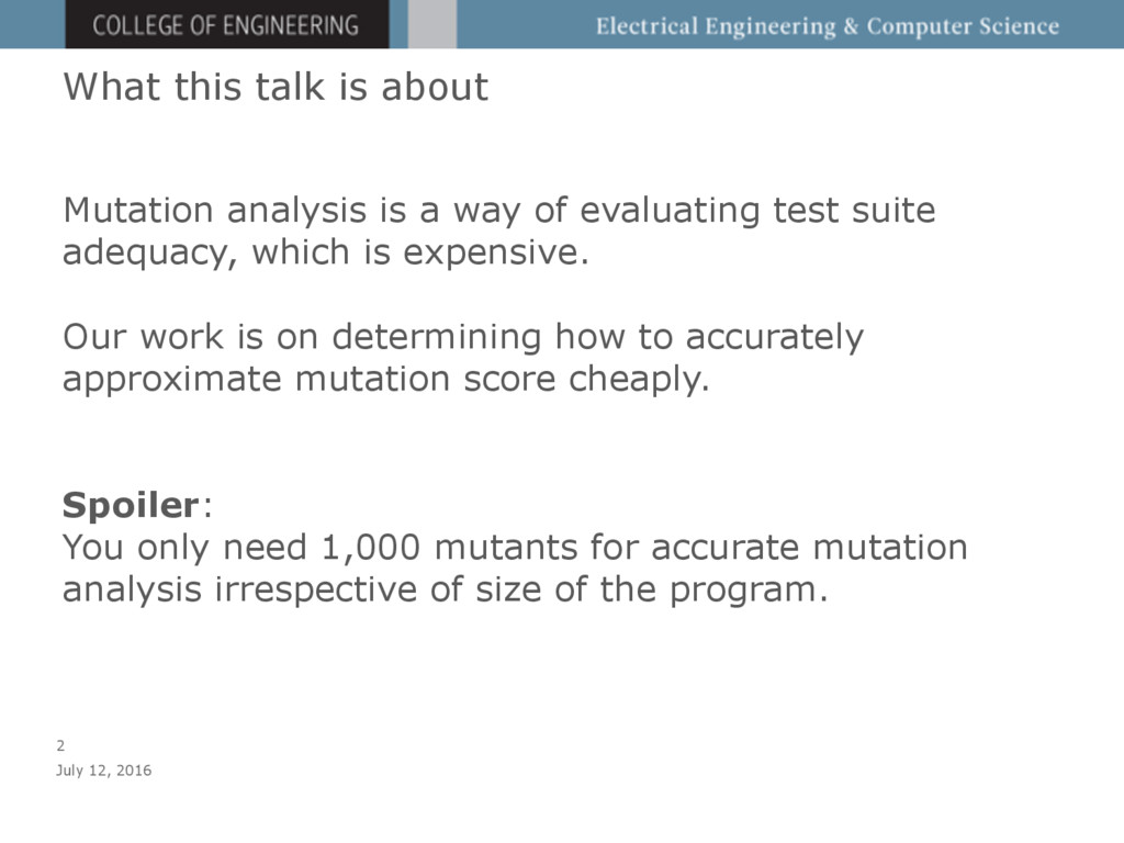 Mutation analysis is a way of evaluating test s...