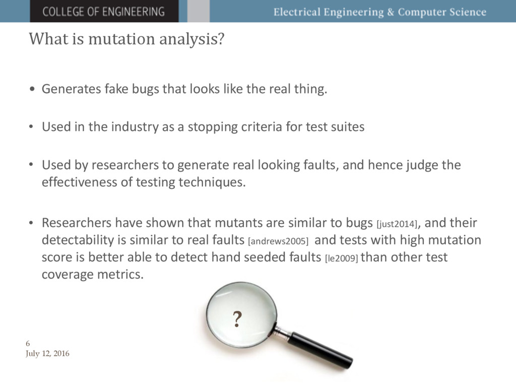 What is mutation analysis? • Generates fake bug...