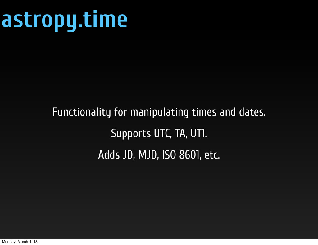 astropy.time Functionality for manipulating tim...