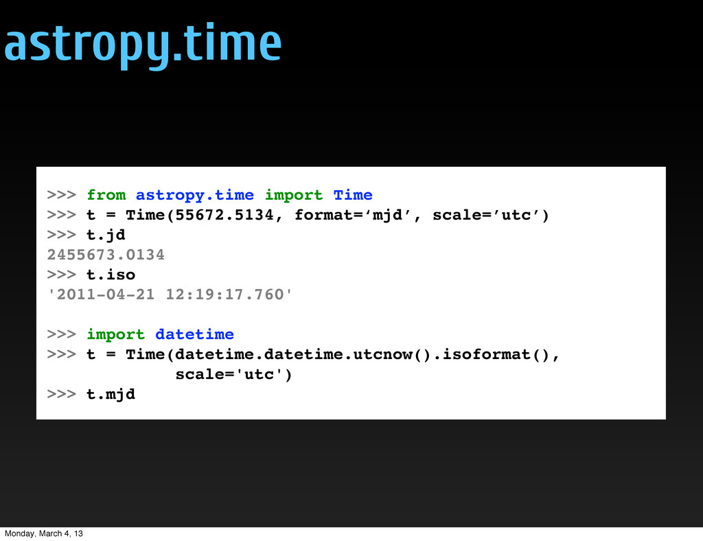 astropy.time >>> from astropy.time import Time ...
