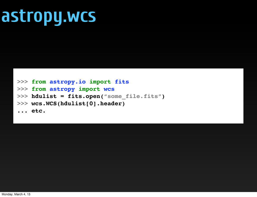 astropy.wcs >>> from astropy.io import fits >>>...