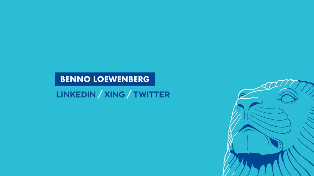 BENNO LOEWENBERG LINKEDIN/XING/TWITTER