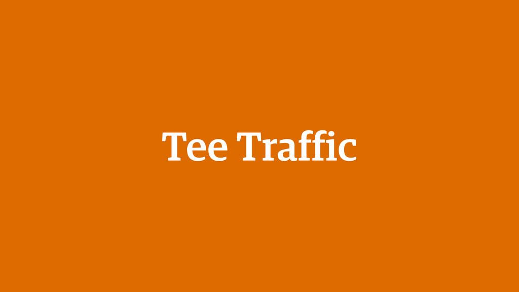 Tee Traffic