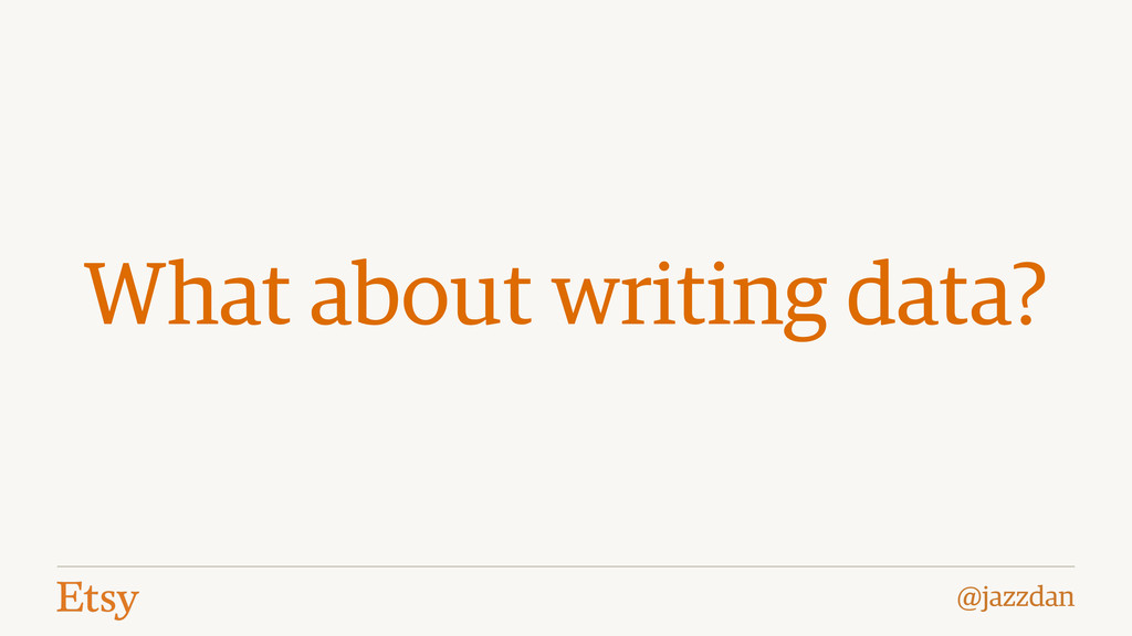 @jazzdan What about writing data?