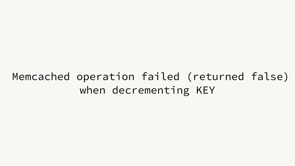 Memcached operation failed (returned false) whe...