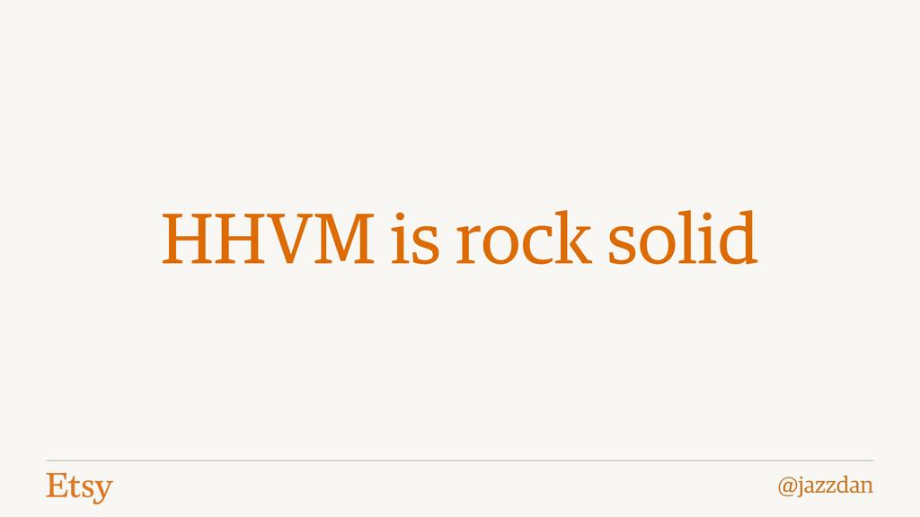 @jazzdan HHVM is rock solid