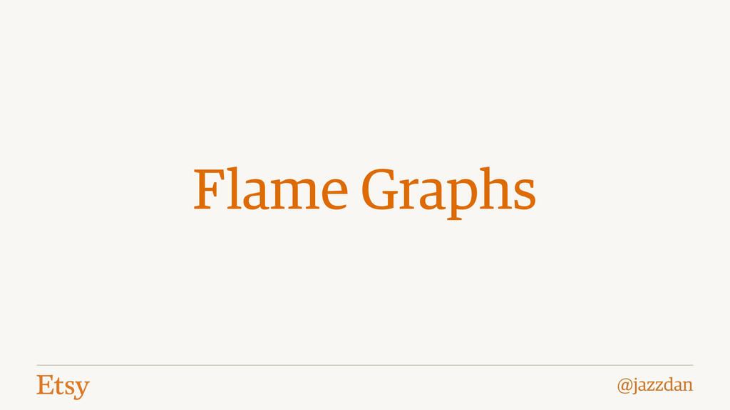@jazzdan Flame Graphs