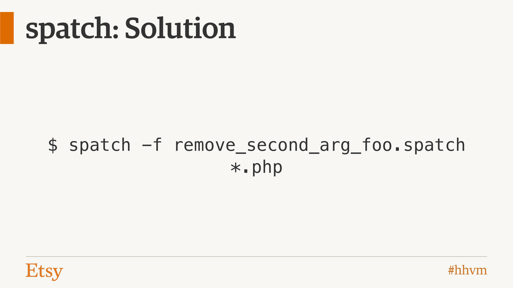 #hhvm spatch: Solution $ spatch -f remove_secon...
