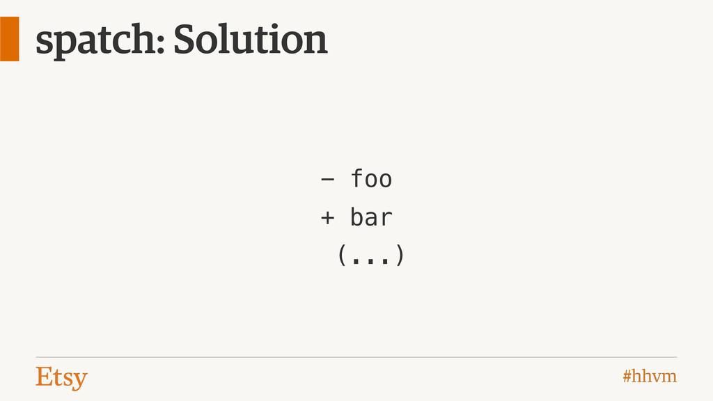 #hhvm spatch: Solution - foo + bar (...)